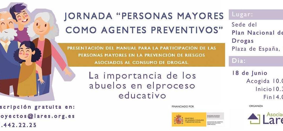 """Lares Nacional convoca la Jornada """"Personas Mayores como Agentes Preventivos"""" el 18 de Junio en Madrid"""